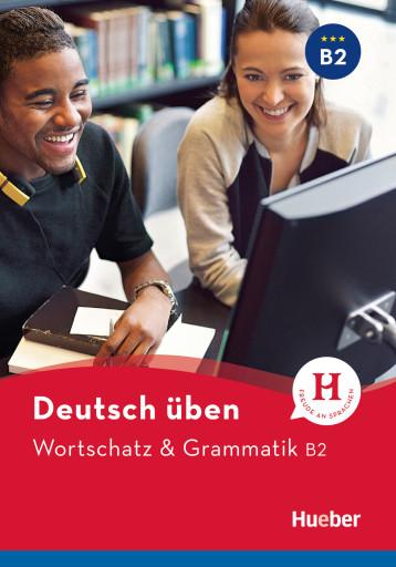 Wortschatz & Grammatik B2
