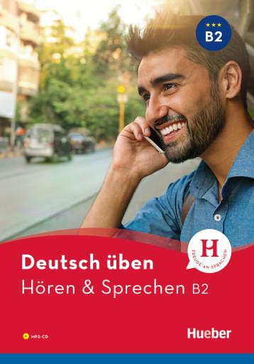 deutsch üben Hören & Sprechen B2